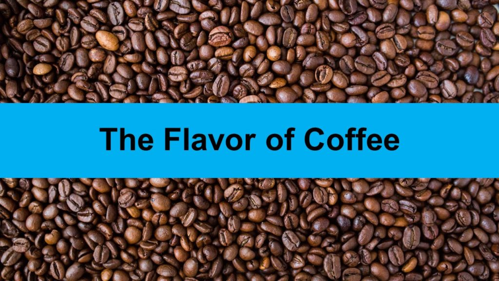 The Flavor of Coffee