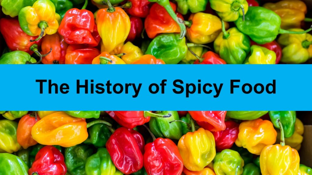 The History of Spicy Food
